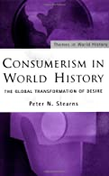 Consumerism in World History by Stearns