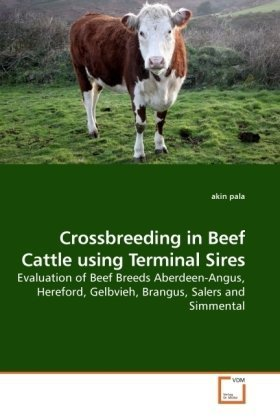 Crossbreeding in Beef Cattle using Terminal Sires: Evaluation of Beef Breeds Aberdeen-Angus, Hereford, Gelbvieh, Brangus, Salers and Simmental