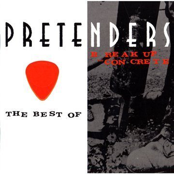 The Pretenders - The Best of the Pretenders 2009 + Break Up the Concrete - Zortam Music