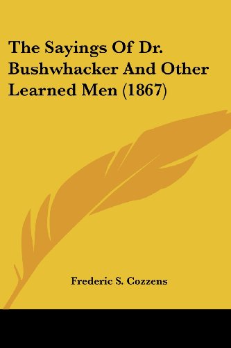 The Sayings of Dr. Bushwhacker and Other Learned Men (1867)