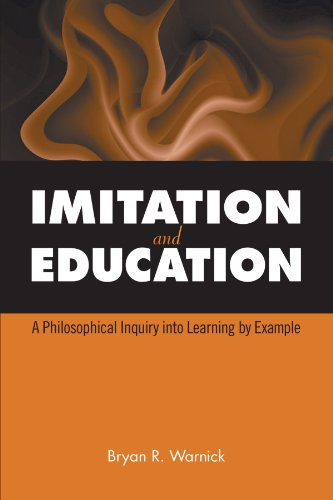Imitation and Education: A Philosophical Inquiry into Learning by Example (Suny Series, Philosophy of Education) (SUNY Series, the Philosophy of Education)
