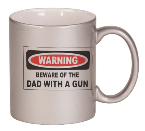 Beware Of The Dad With A Gun Coffee Mug Metallic Silver 11 Oz