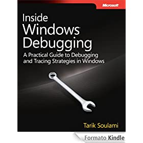 Inside Windows Debugging: A Practical Guide to Debugging and Tracing Strategies in Windows�