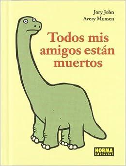 Todos mis amigos están muertos / All my friends are dead (Spanish