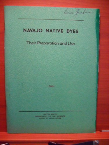 Navajo Native Dyes Their Preparation and Use (Navajo Native Dyes compare prices)