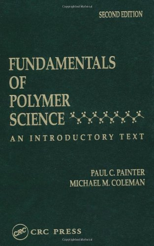 Fundamentals of Polymer Science: An Introductory Text,...