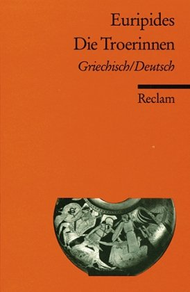 Die Troerinnen (ISBN: 3150084245) - und - Alkestis (ISBN: 3150013372) - und - Medea (ISBN: 3150079780). griech. / dt. 3 Hefte aus Reclams Universal-Bibliothek.