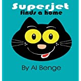 Superjet finds a home (The Adventures of Superjet) ~ Al Benge