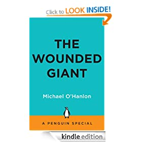 The Wounded Giant: America's Armed Forces in an Age of Austerity An eSpecial from The Penguin Press