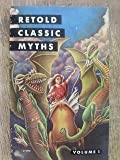 Retold Classic Myths volume 1