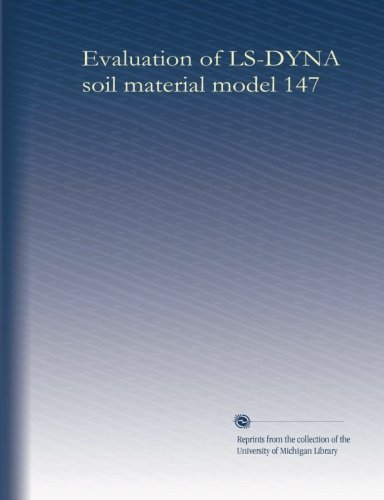 Evaluation Of Ls-Dyna Soil Material Model 147