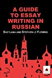 img - for A Guide to Essay Writing in Russian book / textbook / text book
