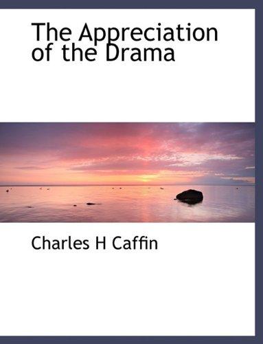 The Appreciation of the Drama