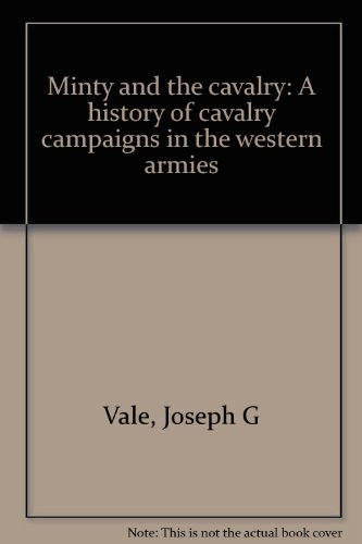 minty-and-the-cavalry-a-history-of-cavalry-campaigns-in-the-western-armies