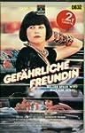 Gef�hrliche Freundin [VHS]