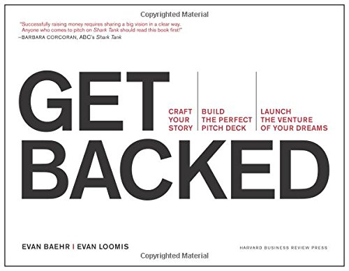 Get Backed: Craft Your Story, Build the Perfect Pitch Deck, and Launch the Venture of Your Dreams (Build The Perfect compare prices)