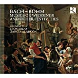 echange, troc  - Bach & Böhm: Music for Weddings and Other Festivities