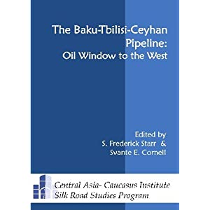 The Baku-Tbilisi-Ceyhan Pipeline: Oil Window to the West