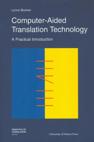 Computer-Aided Translation Technology: A Practical...
