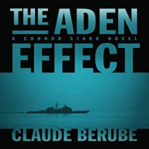 The Aden Effect: A Connor Stark Novel, Book 1 | [Claude Berube]