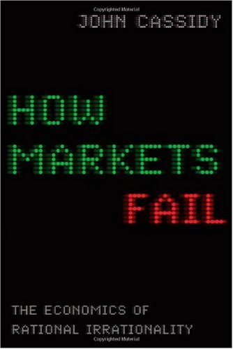 How Markets Fail: An Atlas of Economic Irrationality