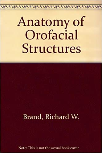 Anatomy of Orofacial Structures written by Richard W. Brand