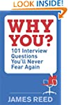 Why You?: 101 Interview Questions You...