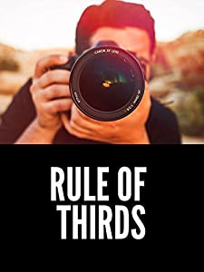 The Rule of Thirds Photography Tutorial