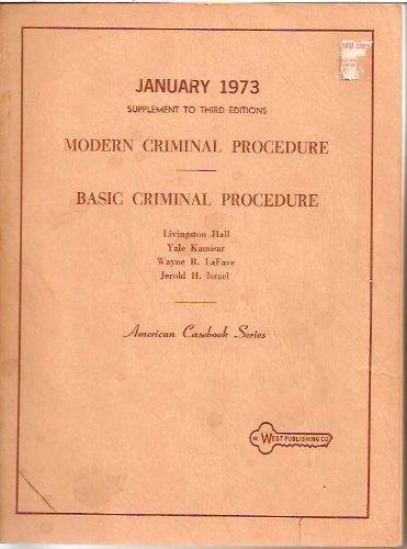 Modern Criminal Procedure Basic Criminal Procedure January 1973 Supplement To Third Editions American Casebook Series