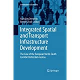 Integrated Spatial and Transport Infrastructure Development: The Case of the European North-South Corridor Rotterdam-Genoa