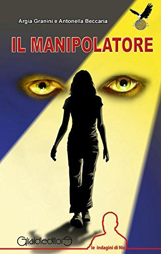 il-manipolatore-le-indagini-di-nic-italian-edition