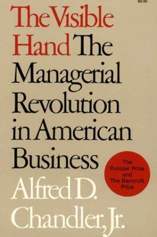 the visible hand the managerial revolution En su libro the visible hand the managerial revolution in american business,  harvard university press, cambridge, 1977, describe cómo la información se.