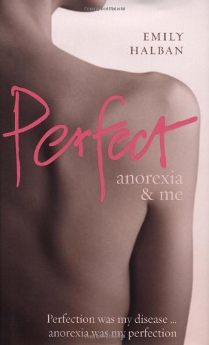 Perfect: Anorexia & Me