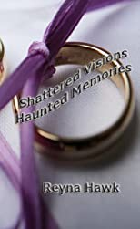 Shattered Visions Haunted Memories (Valentine/Petrilo)