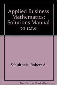 BUSINESS MATHEMATICS BUDNICK BY SOLUTIONS APPLIED PDF FOR