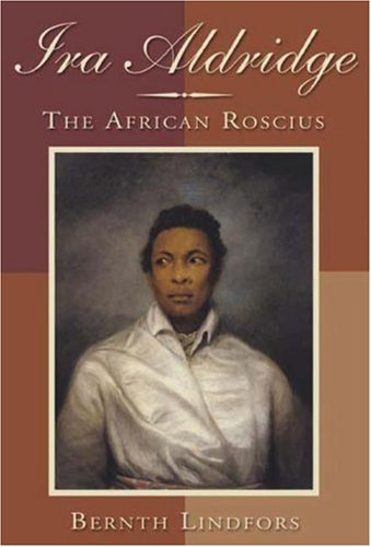 ira fredrick aldridge Bicentennial of frederick douglass' birth events seminars, workshops: happy birthday frederick douglass will consist of a year-long commemoration of the 200th birthday of frederick douglass 2018 events will include: frederick douglass, ira aldridge, and othello.