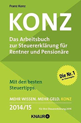 Konz: Das Arbeitsbuch zur Steuererklärung für Rentner und Pensionäre
