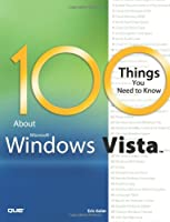 100 Things You Need to Know about Microsoft Windows Vista Front Cover