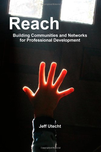 Reach: Building Communities and Networks for Professional Development