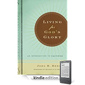 Living for God's Glory: An Introduction to Calvinism eBook: Joel R. Beeke