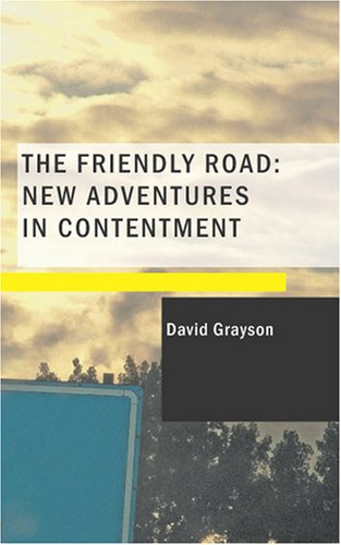 The Friendly Road: New Adventures in Contentment