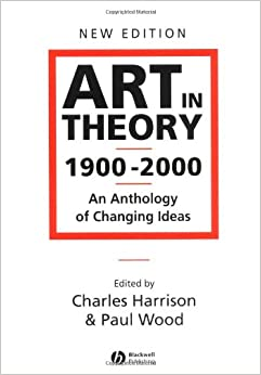 Amazon.com: Art in Theory 1900 - 2000: An Anthology of Changing Ideas