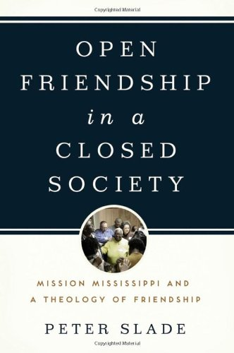 Open Friendship in a Closed Society: Mission Mississippi and a Theology of Friendship