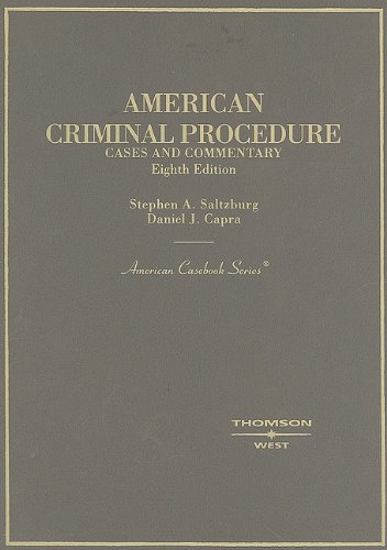 American Criminal Procedure, Cases and Commentary (American Casebook Series)