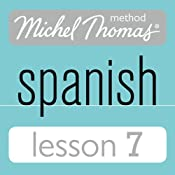 Michel Thomas Beginner Spanish, Lesson 7 | [Michel Thomas]