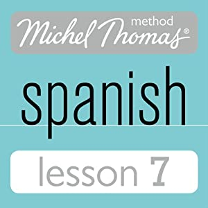 Michel Thomas Beginner Spanish, Lesson 7 Audiobook