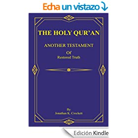 THE HOLY QUR'AN: ANOTHER TESTAMENT Of Restored Truth (English Edition)