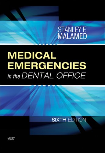 Medical Emergencies in the Dental Office - E-Book