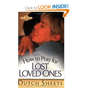 How to Pray for Lost Loved Ones (Life Points Series) Dutch Sheets