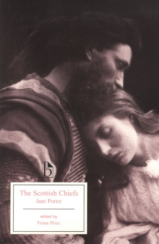 The Scottish Chiefs (Broadview Editions)